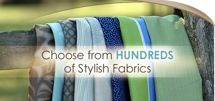 Choose From Hundreds of Stylish Fabrics