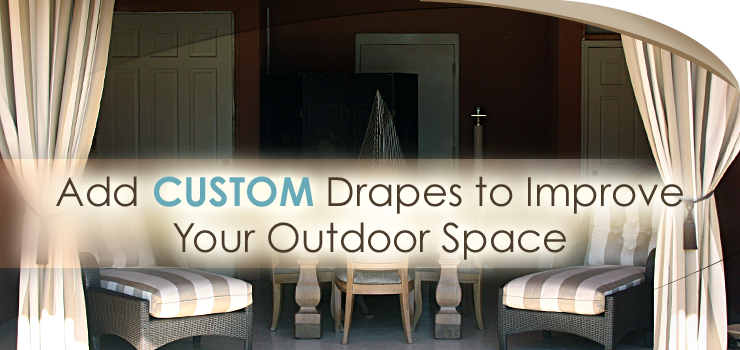Add Custom Drapes to Improve Outdoor Space