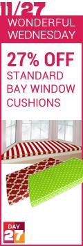 Wonderful Wednesday - 27% Off Custom Bay Window Cushions