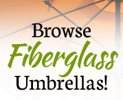 Browse Fiberglass Umbrellas! Great for Windy Conditions