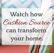 Watch how Cushion Source can transform your home.